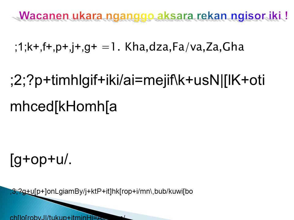 ;2; p+timhlgif+iki/ai=mejif\k+usN|[lK+otimhced[kHomh[a
